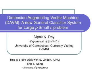 Dimension Augmenting Vector Machine DAVM: A new General Classifier System for Large p Small n problem