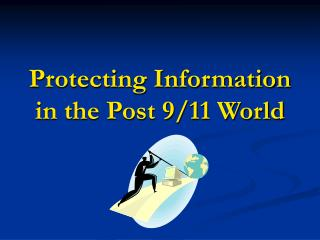 Protecting Information in the Post 9