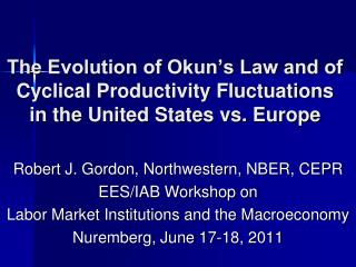 The Evolution of Okun s Law and of Cyclical Productivity Fluctuations  in the United States vs. Europe