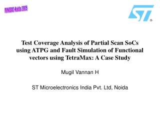 Test Coverage Analysis of Partial Scan SoCs using ATPG and Fault Simulation of Functional vectors using TetraMax: A Case