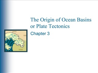 The Origin of Ocean Basins or Plate Tectonics