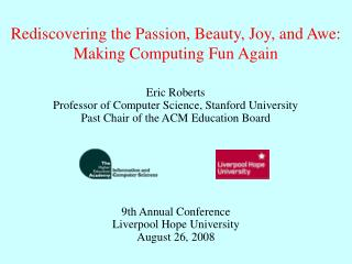 Rediscovering the Passion, Beauty, Joy, and Awe: Making Computing Fun Again