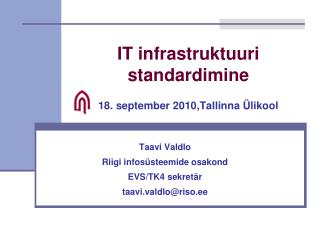 IT infrastruktuuri standardimine   18. september 2010,Tallinna  likool