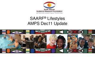 SAARF  Lifestyles AMPS Dec11 Update