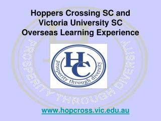 Hoppers Crossing SC and  Victoria University SC   Overseas Learning Experience