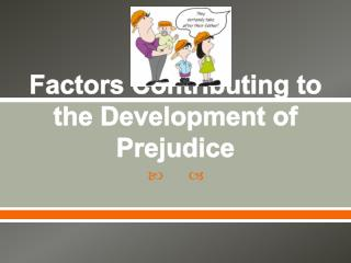 Factors Contributing to the Development of Prejudice