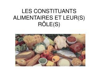 LES CONSTITUANTS ALIMENTAIRES ET LEURS R LES
