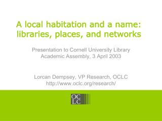 A local habitation and a name: libraries, places, and networks