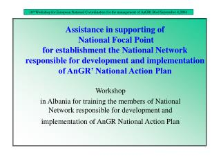Assistance in supporting of   National Focal Point  for establishment the National Network responsible for development a