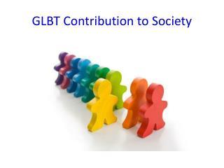GLBT Contribution to Society