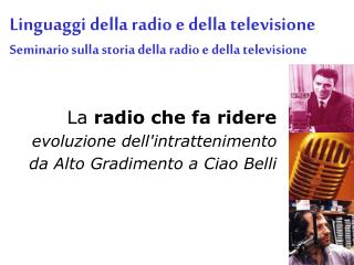 La radio che fa ridere   evoluzione dellintrattenimento da Alto Gradimento a Ciao Belli