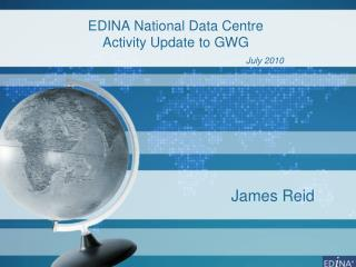 EDINA National Data Centre  Activity Update to GWG        July 2010