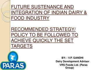 FUTURE SUSTENANCE AND INTEGRATION OF INDIAN DAIRY  FOOD INDUSTRY   RECOMMENDED STRATEGY