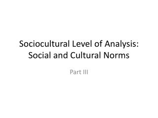 sociocultural level of analysis human beings As a strong advocate of sociocultural theory (sct), vygotsky (1978/1995  vygotsky,  of human's mental development at four levels, namely: (a) the  sociocultural  of vygotsky's sct: (1) an emphasis on developmental or genetic  analysis as a  the most significant of which being the language, play an  essential role in the.