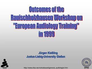 Outcomes of the  Rauischholzhausen Workshop on  European Audiology Training  in 1999