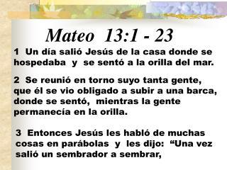 Mateo  13:1 - 23