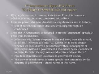 1st Amendment Speech  Press The Right to Offend, but not Injure