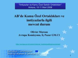 AB de Kamu  zel Ortakliklari ve imtiyazlarla ilgili  mevcut durum   Olivier Moreau Avrupa Komisyonu, I  Pazar GM.C1