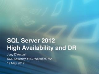 SQL Server 2012 High Availability and DR