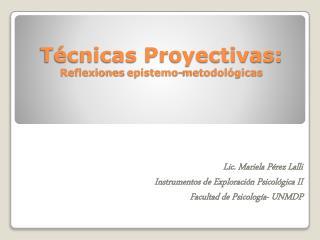 T cnicas Proyectivas: Reflexiones epistemo-metodol gicas