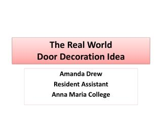 The Real World  Door Decoration Idea