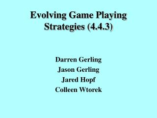 Evolving Game Playing Strategies 4.4.3