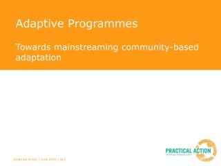 Adaptive Programmes  Towards mainstreaming community-based adaptation