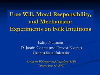 Folk Intuitions about Free Will and Moral Responsibility:  Mapping the Terrain