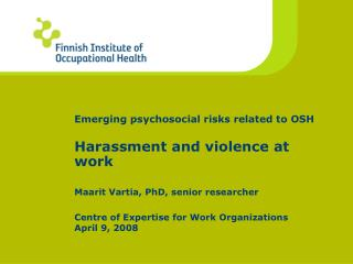 Emerging psychosocial risks related to OSH  Harassment and violence at work