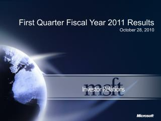 First Quarter Fiscal Year 2011 Results October 28, 2010