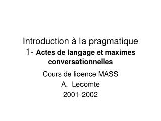 Introduction   la pragmatique 1- Actes de langage et maximes conversationnelles