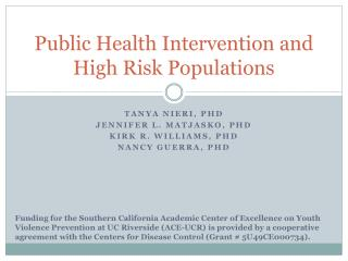 Public Health Intervention and High Risk Populations