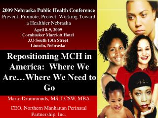 2009 Nebraska Public Health Conference  Prevent, Promote, Protect: Working Toward a Healthier Nebraska