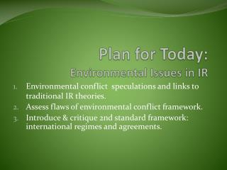 Plan for Today: Environmental Issues in IR