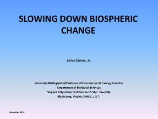 SLOWING DOWN BIOSPHERIC CHANGE