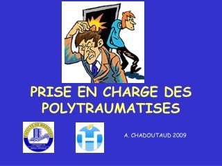 PRISE EN CHARGE DES POLYTRAUMATISES