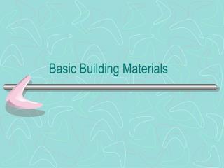 Basic Building Materials