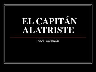 EL CAPIT N ALATRISTE