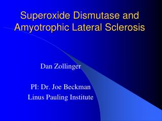 Superoxide Dismutase and Amyotrophic Lateral Sclerosis