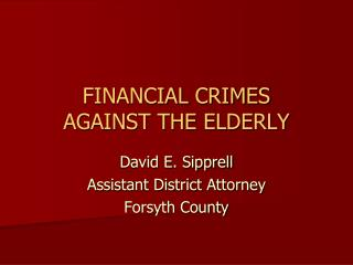 FINANCIAL CRIMES AGAINST THE ELDERLY