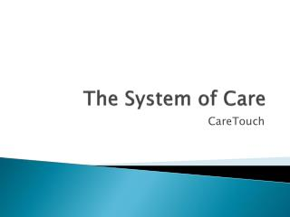 The System of Care
