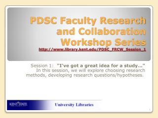 PDSC Faculty Research and Collaboration Workshop Series library.kent
