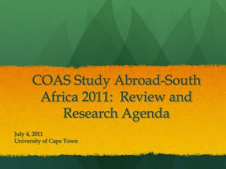 COAS Study Abroad-South Africa 2011:  Review and Research Agenda