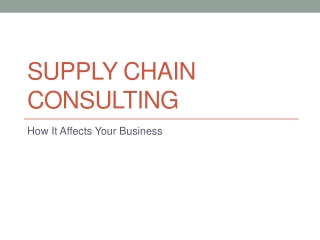 WHAT ROLE DO SUPPLY CHAIN CONSULTING FIRMS PLAY IN A BUSINES