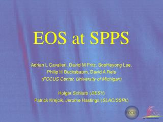 EOS at SPPS