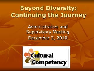 Beyond Diversity: Continuing the Journey