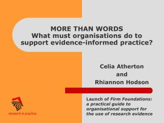 MORE THAN WORDS What must organisations do to support evidence-informed practice