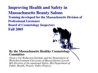 Improving Health and Safety in Massachusetts Beauty Salons Training developed for the Massachusetts Division of Professi