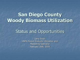 San Diego County Woody Biomass Utilization  Status and Opportunities
