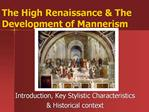 The High Renaissance  The Development of Mannerism